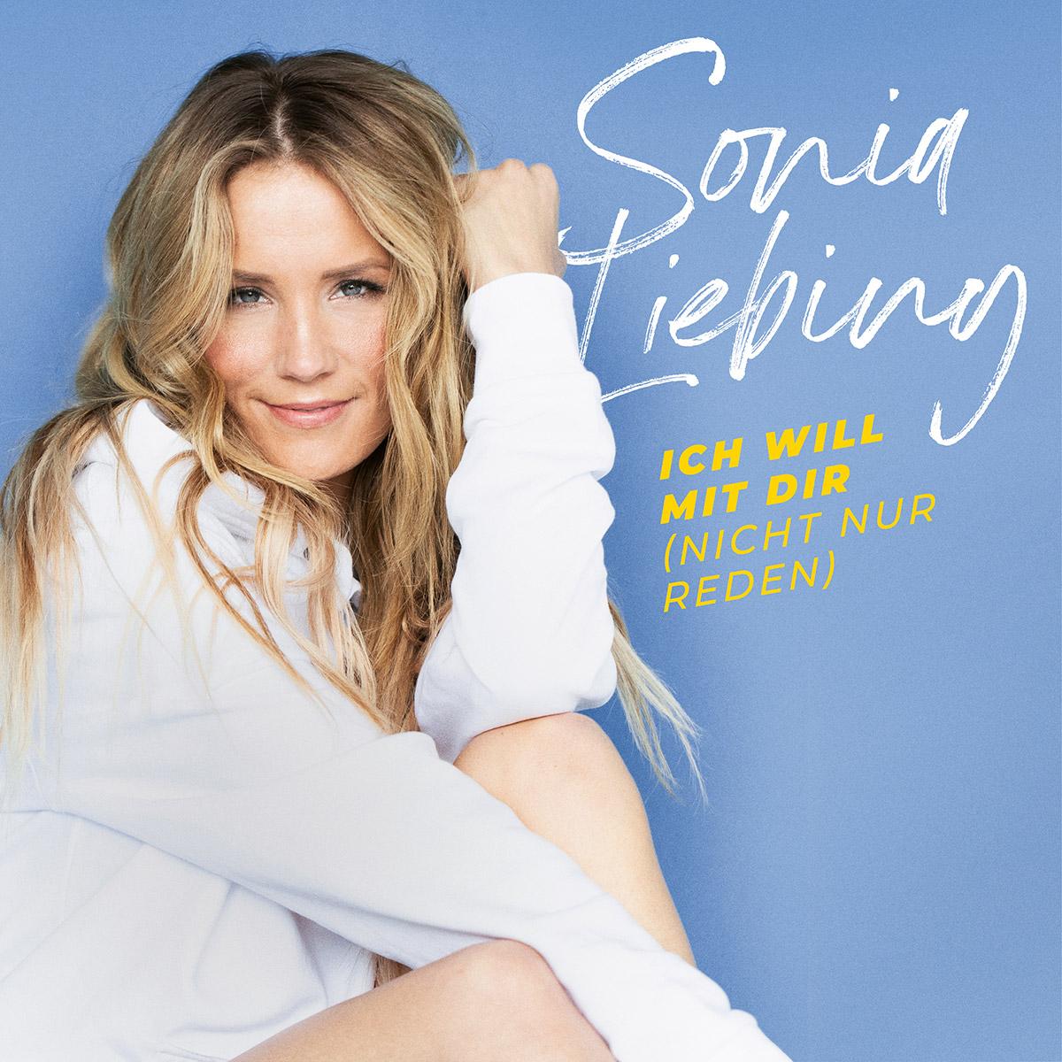 Sonia Liebing - Ich will mit Dir (nicht nur reden)